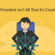 Being CEO/President Isn't All That it's Cracked Up to Be
