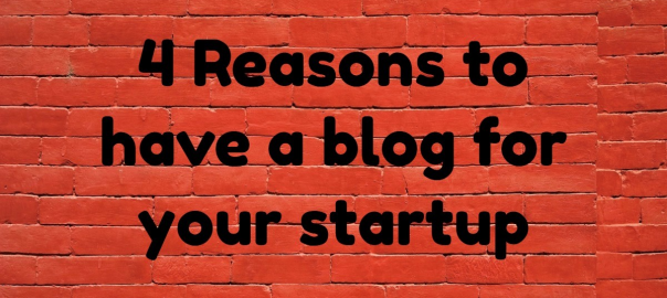 4 reasons why your startup need a blog