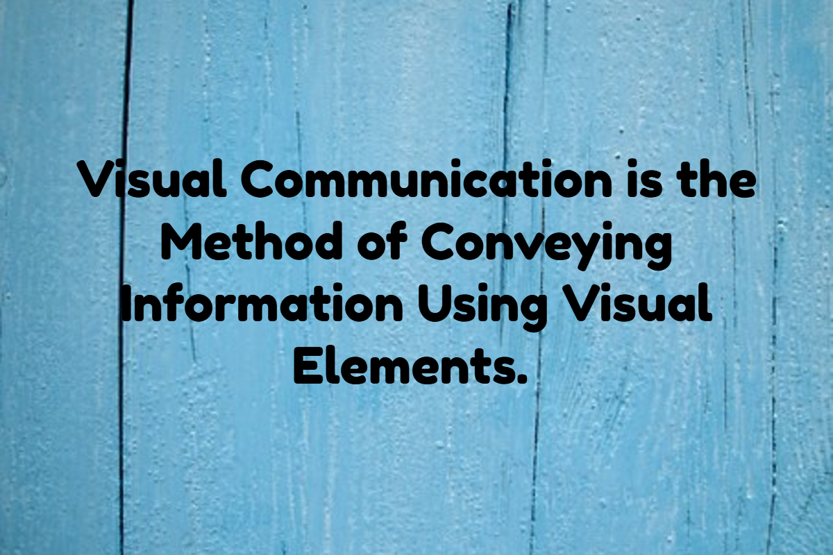 What is visual communication