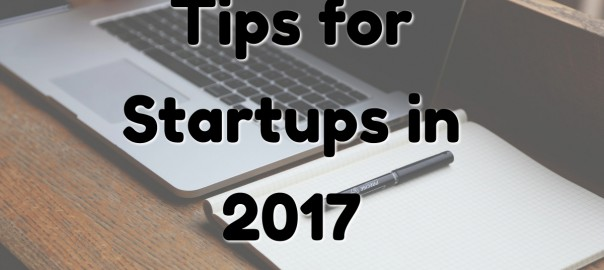 Tips for startups in 2017