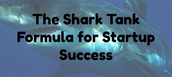 Shark Tank Formula for Startup Success