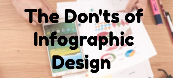 The Don'ts of Infographic Design