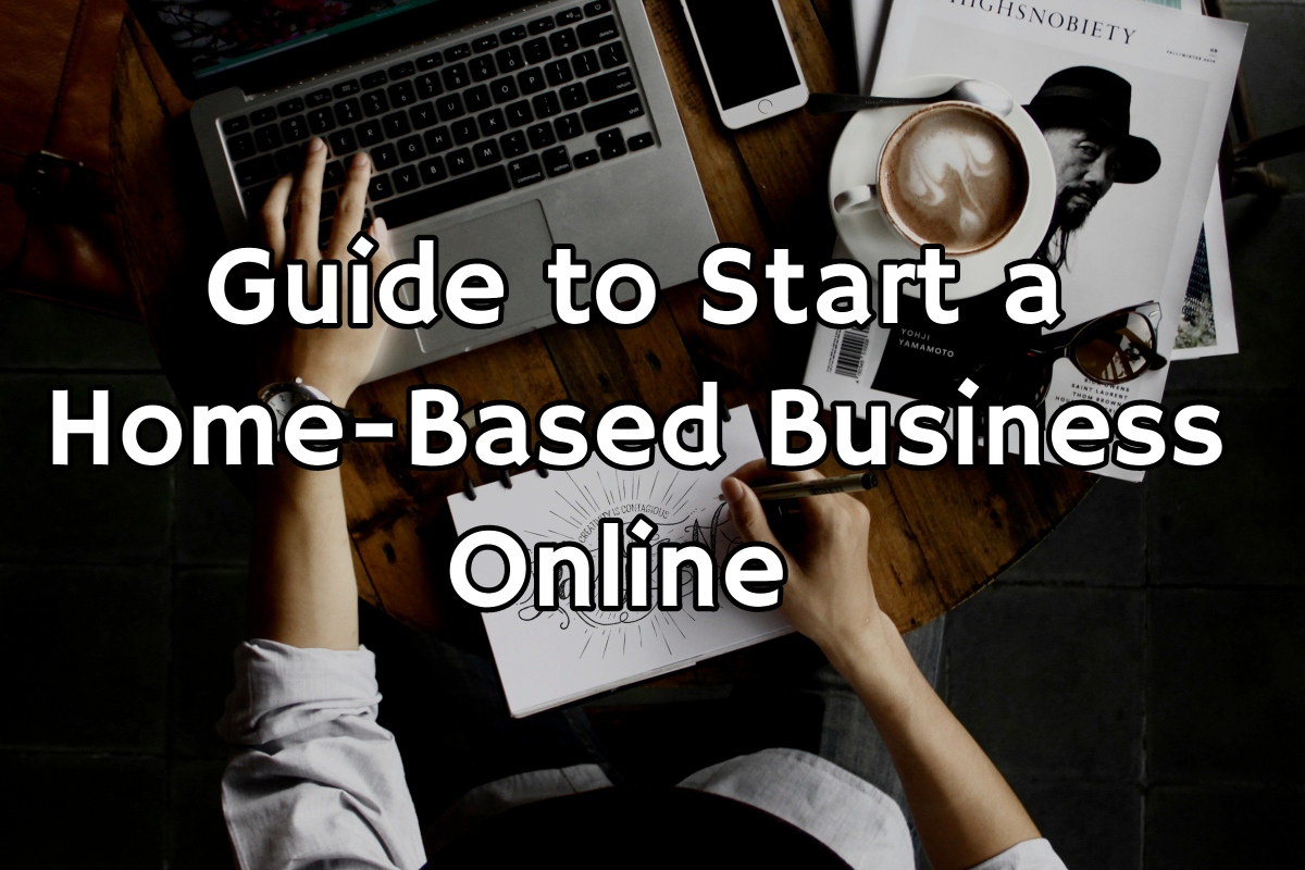 A Step-by-Step Guide to Start a Home Based Business Online